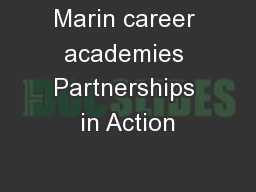 Marin career academies Partnerships in Action PowerPoint PPT Presentation