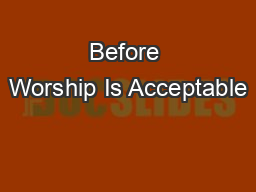 Before Worship Is Acceptable