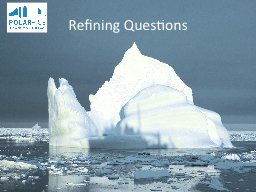 Refining Questions Group Discussion: Scientific Questions