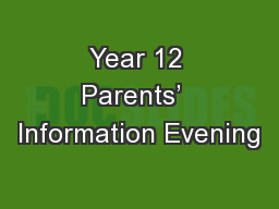 Year 12 Parents'  Information Evening