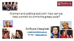Women and political activism: how can we help women to climb the greasy pole? PowerPoint PPT Presentation