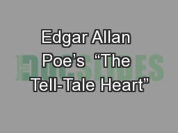 "Edgar Allan Poe's  ""The Tell-Tale Heart"""
