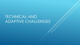 TECHNICAL AND ADAPTIVE Challenges PowerPoint PPT Presentation