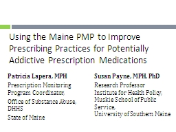 Using the Maine PMP to Improve Prescribing Practices for Potentially Addictive Prescription Medicat