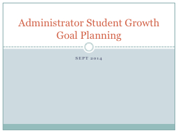 Sept 2014 Administrator Student Growth Goal Planning