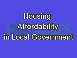 Housing Affordability in Local Government PowerPoint PPT Presentation