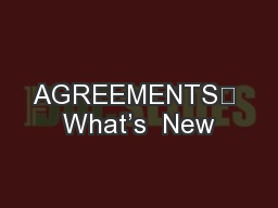 AGREEMENTS	 What's  New PowerPoint PPT Presentation