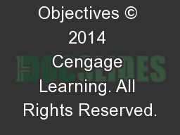 Learning Objectives � 2014 Cengage Learning. All Rights Reserved.