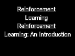 Reinforcement Learning Reinforcement Learning: An Introduction