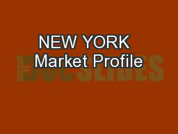 NEW YORK  Market Profile PowerPoint PPT Presentation