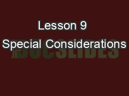 Lesson 9 Special Considerations