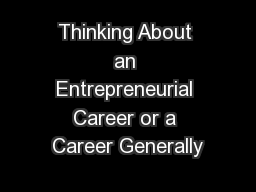 Thinking About an Entrepreneurial Career or a Career Generally