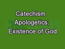 Catechism  Apologetics; Existence of God PowerPoint PPT Presentation
