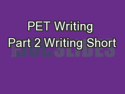 PET Writing Part 2 Writing Short