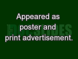 Appeared as poster and print advertisement.