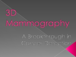 3D Mammography A Breakthrough in Cancer Detection