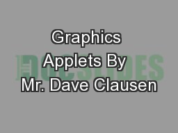 Graphics Applets By  Mr. Dave Clausen