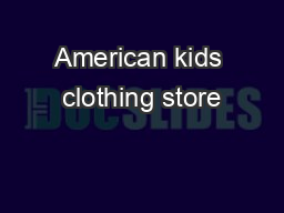 American kids clothing store PDF document - DocSlides