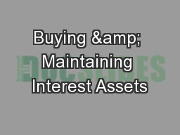 Buying & Maintaining Interest Assets
