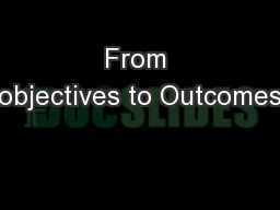 From objectives to Outcomes PowerPoint PPT Presentation