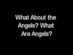 What About the Angels? What Are Angels?