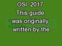 OSI  2017 This guide was originally written by the
