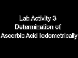 Lab Activity 3 Determination of Ascorbic Acid Iodometrically