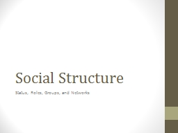 Social Structure Status, Roles, Groups, and Networks