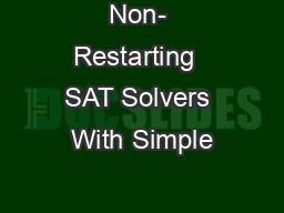 Non- Restarting  SAT Solvers With Simple