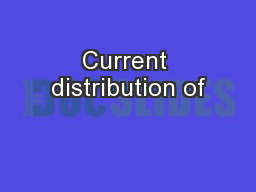 Current distribution of PowerPoint PPT Presentation