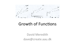 Growth of Functions David Meredith