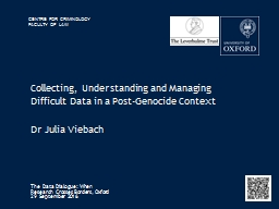 Collecting, Understanding and Managing Difficult Data in a Post-Genocide Context