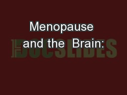 Menopause and the  Brain: