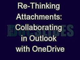 Re-Thinking Attachments: Collaborating in Outlook with OneDrive