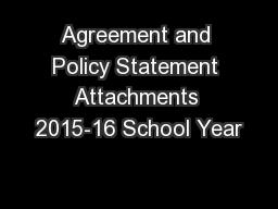 Agreement and Policy Statement Attachments 2015-16 School Year
