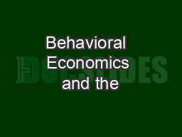 Behavioral  Economics and the