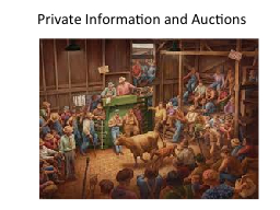 Private Information and Auctions PowerPoint PPT Presentation