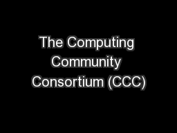 The Computing Community Consortium (CCC) PowerPoint PPT Presentation