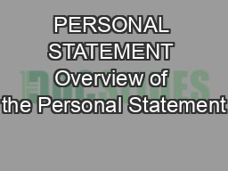 PERSONAL STATEMENT Overview of the Personal Statement