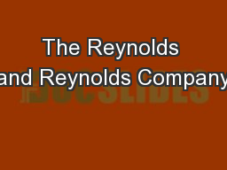 The Reynolds and Reynolds Company PowerPoint PPT Presentation