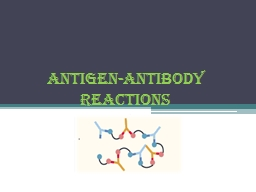 Antigen-antibody  reactions PowerPoint PPT Presentation
