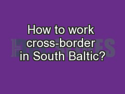 How to work cross-border in South Baltic?