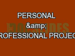 PERSONAL & PROFESSIONAL PROJECT