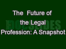 The  Future of  the Legal Profession: A Snapshot