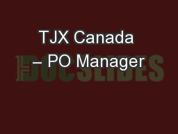 TJX Canada – PO Manager