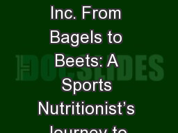 � 2016 SportFuel, Inc. From Bagels to Beets: A Sports Nutritionist�s Journey to Real Food &