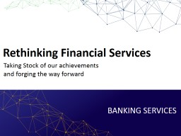 BANKING SERVICES   Rethinking Financial Services