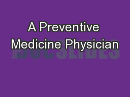 A Preventive Medicine Physician