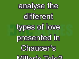 LESSON 4: LQ: Can I analyse the different types of love presented in Chaucer�s Miller�s Tale?