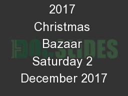 2017 Christmas Bazaar Saturday 2 December 2017